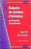 echange, troc Hajer Kéfi, Michel Kalika - Evaluation des Systèmes d'Information : une Perspective Organisationnelle