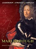 Marlborough: The background, strategies, tactics and battlefield experiences of the greatest commanders of history