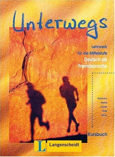 Unterwegs: Coursebook/Kursbuch (German Edition)