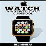 Apple Watch: The Best Tips & Support Guidebook | Neo Monefa