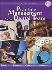 Practice Management for the Dental Team by Betty Ladley Finkbeiner CDA Emeritus RDA BS MS