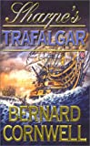 Bernard Cornwell The Sharpe Series (4) - Sharpe's Trafalgar: The Battle of Trafalgar, 21 October 1805