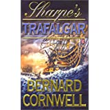 The Sharpe Series (4) - Sharpe's Trafalgar: The Battle of Trafalgar, 21 October 1805by Bernard Cornwell