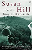I'm the King of the Castle by Hill, Susan (1973) Paperback