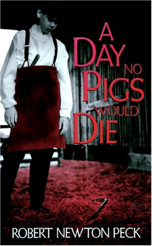 an analysis of adolescent life in a day no pigs would die by robert peck Quizlet provides a day no pigs would die activities robert peck the narrator of a which book does papa turn to for life d.