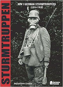 WWI German Stormtroopers (1914-1918) Hardcover – November 19, 2014