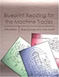 Blueprint Reading for the Machine Trades, Fifth Edition