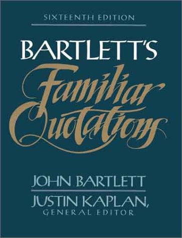 Image for Bartlett's Familiar Quotations : A Collection of Passages, Phrases, and Proverbs Traced to Their Sources in Ancient and Modern Literature
