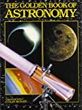 The Golden Book of Astronomy (0307466493) by Ronen, Colin