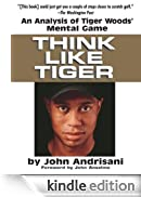 Think Like Tiger [Edizione Kindle]