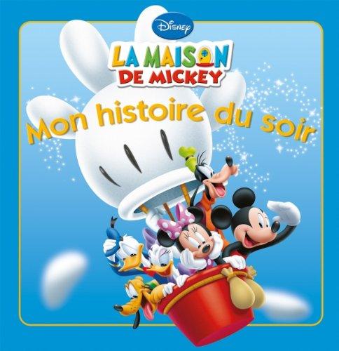 La Maison De Mickey Vole Ballon Vole Mon Histoire Du Soir