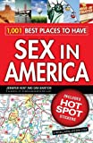 1,001 Best Places to Have Sex in America: A When, Where, and How Guide