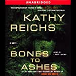 Bones to Ashes (       UNABRIDGED) by Kathy Reichs Narrated by Linda Emond