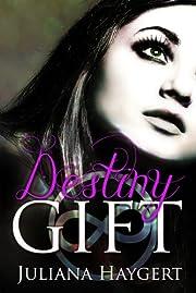 Destiny Gift (The Everlast Trilogy Book 1)