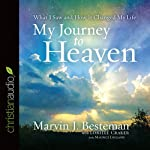 My Journey to Heaven | Marvin J. Besteman,Lorilee Craker