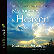 My Journey to Heaven (       UNABRIDGED) by Marvin J. Besteman, Lorilee Craker Narrated by Maurice England