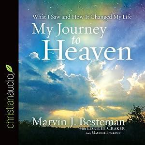 My Journey to Heaven | [Marvin J. Besteman, Lorilee Craker]