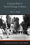 img - for Colonial Rule and Social Change in Korea 1910-1945 (Center for Korea Studies Publication) book / textbook / text book