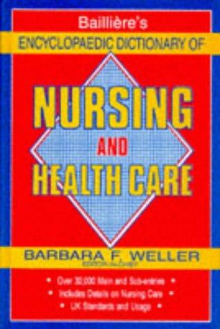 Bailliere's Encyclopedia Dictionary of Nursing