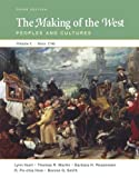 The Making of the West: Peoples and Cultures, Vol. C: Since 1740
