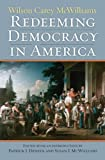Redeeming Democracy in America (American Political Thought) (American Political Thought (University Press of Kansas))