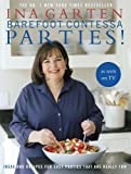 Barefoot Contessa Parties!: Ideas and Recipes for Easy Parties That Are Really Fun (0593068416) by Garten, Ina
