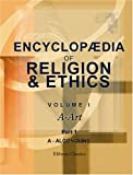 echange, troc Unknown Author - Encyclopædia of Religion and Ethics: Edited by James Hastings with the Assistance of John A. Selbie and Other Scholars. Volume