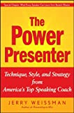 The Power Presenter: Technique, Style, and Strategy from America's Top Speaking Coach
