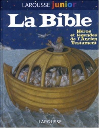 La Bible : Héros et légendes de l'Ancien Testament