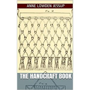 The Handcraft Book: comprising methods of teaching cord and raffia constructive work, weaving, basketry and chair caning in graded schools