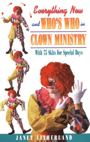 Image for Everything New and Who's Who in Clown Ministry 75 Skits for Special Days