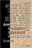 echange, troc Danielle Ellul - Apprendre l'Hébreu biblique par les textes (1livre + 1CD audio)