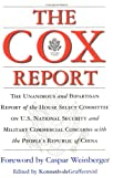 img - for The Cox Report : The Unanimous and Bipartisan Report of the House Select Committee on U.S. National Security and Military Commercial Concerns with the People's Republic of China book / textbook / text book