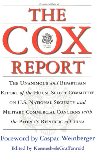 The Cox Report: U.S. National Security and Military/Commercial Concerns With the People's Republic of China