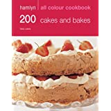 Hamlyn All Colour Cookbook 200 Cakes and Bakes: Delicious Recipes for Baking Cakes, Cookies and Pastries: Over 200 Delicious Recipes and Ideasby Sara Lewis