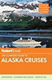 Fodors The Complete Guide to Alaska Cruises (Full-color Travel Guide)