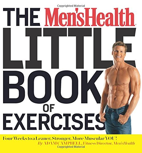 The Men's Health Little Book of Exercises: Four Weeks to a Leaner, Stronger, More Muscular You! PDF