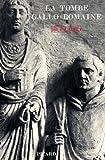 """echange, troc J.-J. Hatt - La tombe gallo-romaine. Suivi de """" Les croyances funéraires d'après la décoration des tombes"""""""