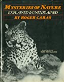 Mysteries of Nature, Explained and Unexplained (0152563466) by Caras, Roger A