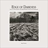cover of Edge of Darkness: The Art, Craft, and Power of the High-Definition Monochrome Photograph