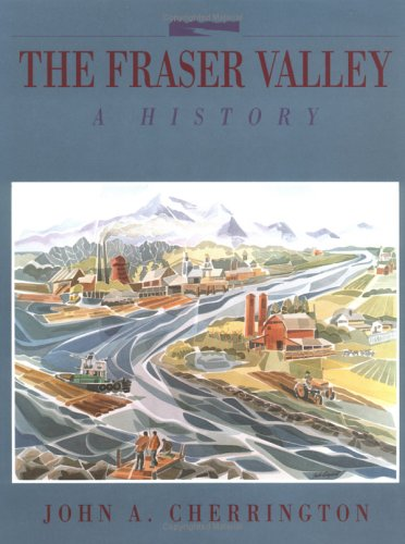 The Fraser Valley: A History