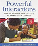 img - for Powerful Interactions How to Connect with Children to Extend Their Learning book / textbook / text book
