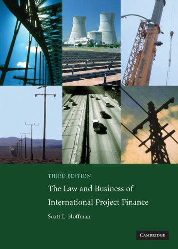The Law and Business of International Project Finance, Second Edition