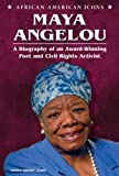 Image of Maya Angelou: A Biography of an Award-Winning Poet and Civil Rights Activist (African-American Icons)