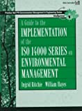 img - for A Guide to Implementation of the Iso 14000 Series on Environmental Management (Prentice Hall Ptr Environmental Management and Engineering Series) book / textbook / text book