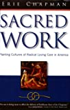 Sacred Work: Planting Cultures of Radical Loving Care in America
