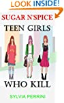 SUGAR N`SPICE: TEEN GIRLS WHO KILL (F...