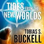 Tides from the New Worlds | Tobias Buckell