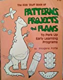The Kids' Stuff Book of Patterns, Projects, and Plans to Perk Up Early Learning Programs (0865300542) by Forte, Imogene