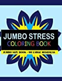 Jumbo Stress Coloring Book: 90 Large Mandalas - Jumbo Size Coloring Book - Fun for all Ages - Adults and Kids can Relax with a Stress Reducing Mandala Coloring Book